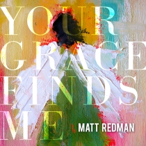If I were still a music critic, I'd give Matt Redman's new worship album 4.5 stars out of five!