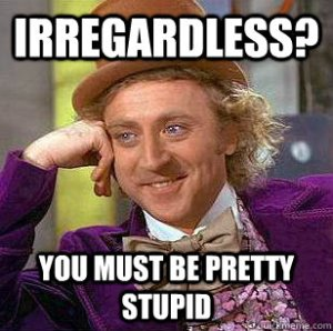 Normally, I'm not a fan of the Willy Wonka memes, but in this case, I'll make an exception.