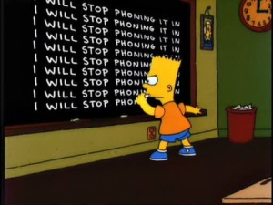 Let's follow Bart Simpson's example (in this area only).